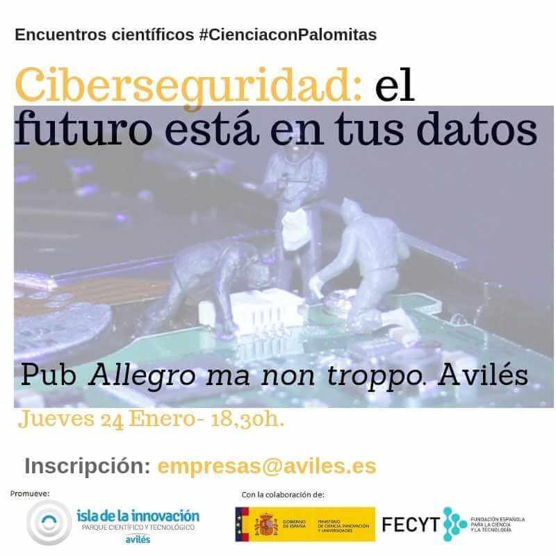 #CienciaConPalomitas. Seguridad. el Futuro está en tus datos.
