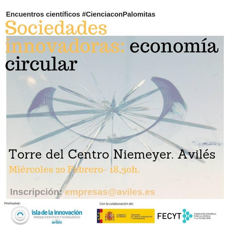 #CienciaconPalomitas. Sociedades Innovadoras: Economía circular