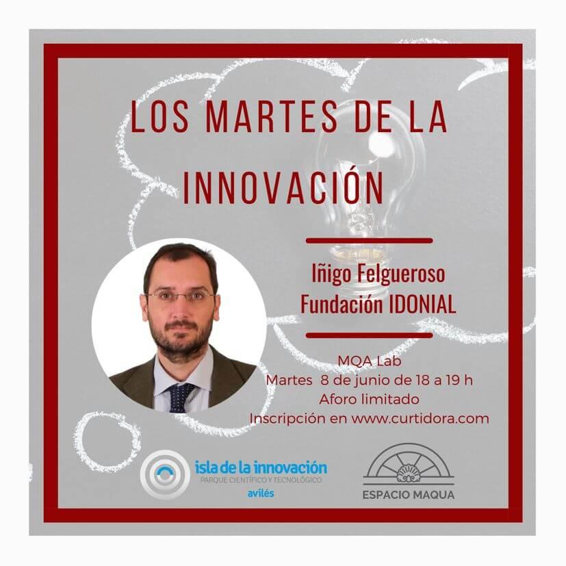 Los Martes de la Innovación.  Iñigo Felgueroso, Fundación IDONIAL