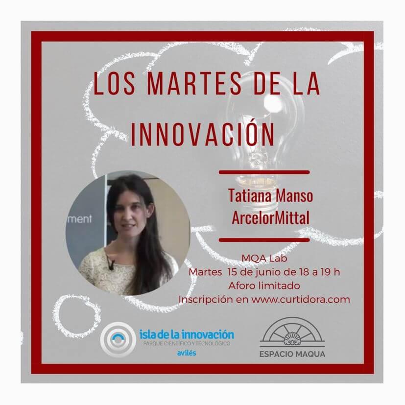 Los Martes de la Innovación. Tatiana Manso. ArcelorMittal