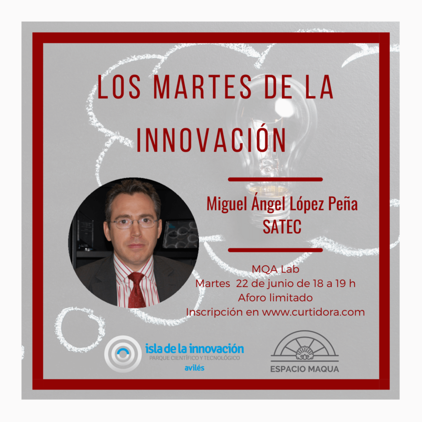 Los Martes de la Innovación. Miguel Ángel López Peña, SATEC.